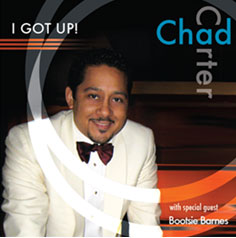 Chad Carter: I Got Up! with special guest Bootsie Barnes